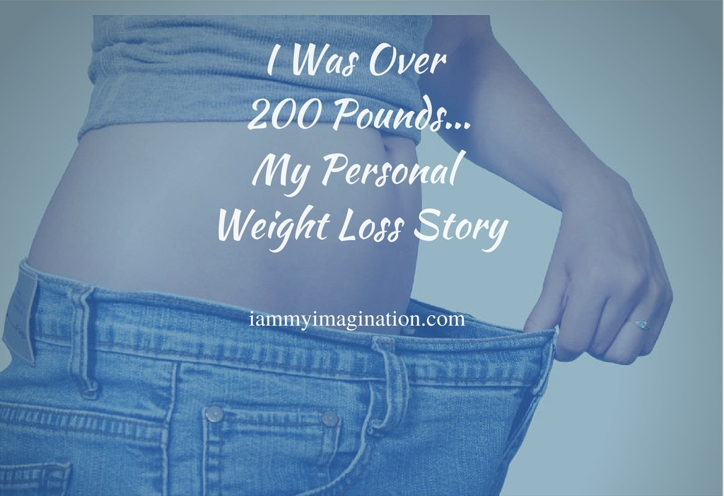 I Was Over 200 Pounds…My Personal Weight Loss Story