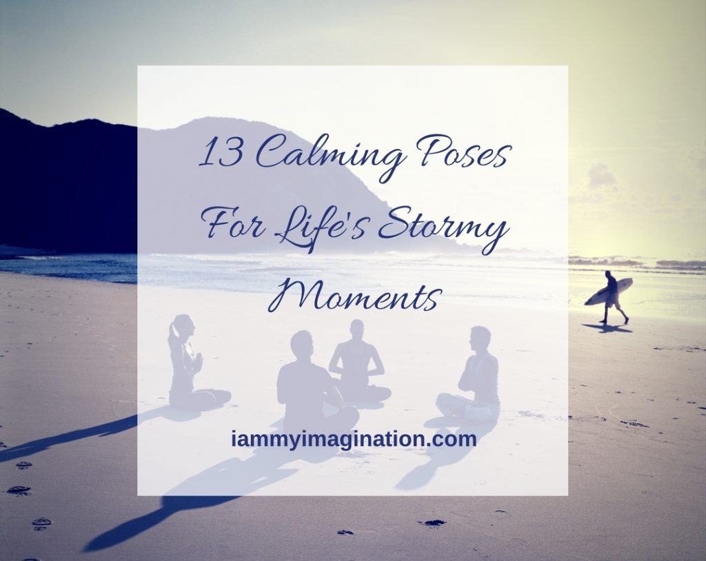 13 Calming Yoga Poses for Life's Stormy Moments (Infographic)