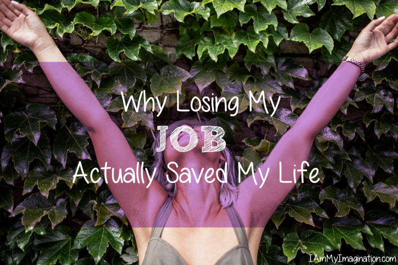 Why Losing My Job Actually Saved My Life