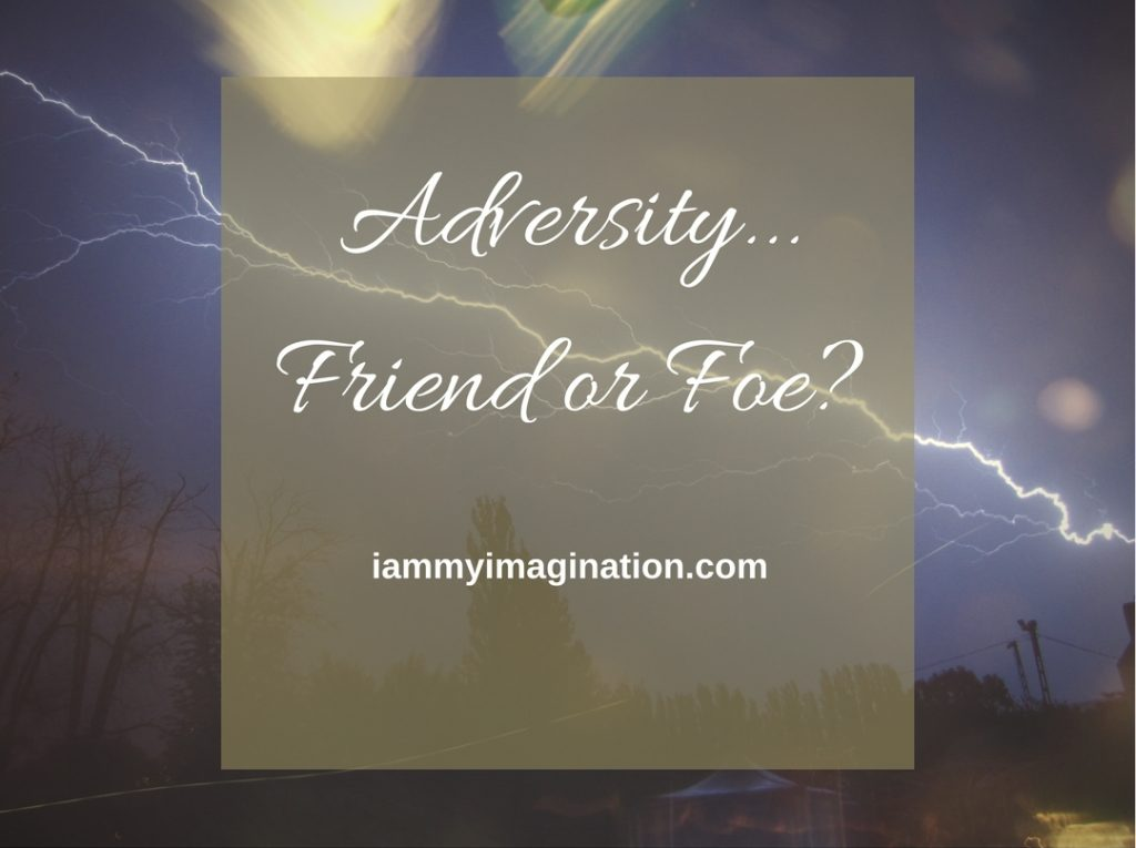 Adversity – Friend or Foe?