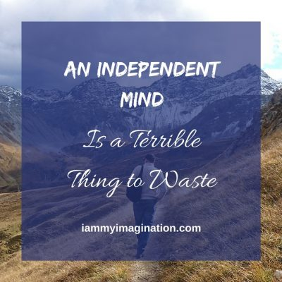 An Independent Mind Is a Terrible Thing to Waste