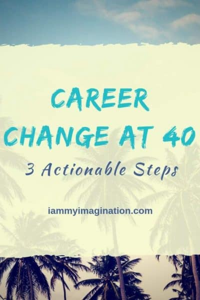 career change at 40 iammyimaination.com
