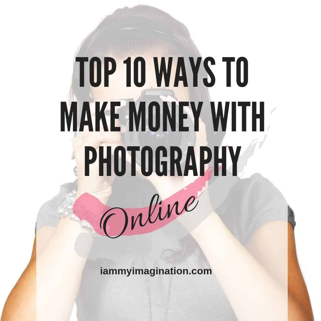Top 10 Ways to Make Money with Photography Online (in 2020)