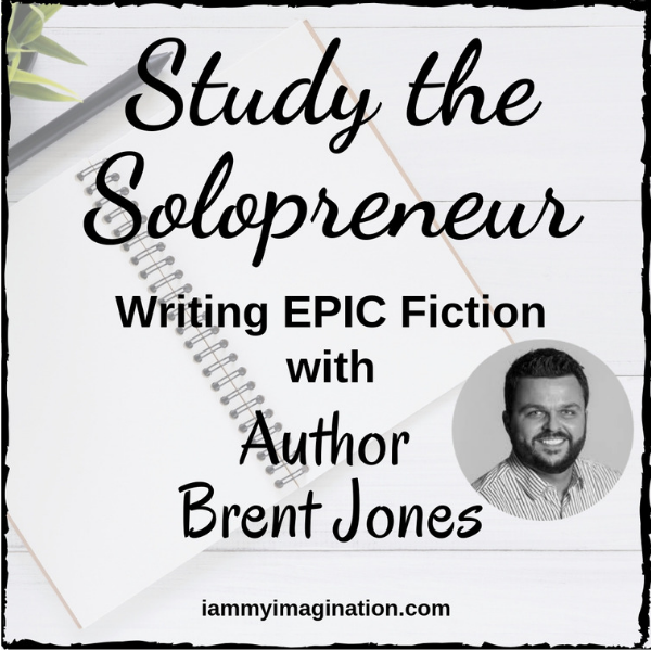 Study The Solopreneur – Writing EPIC Fiction with Author Brent Jones