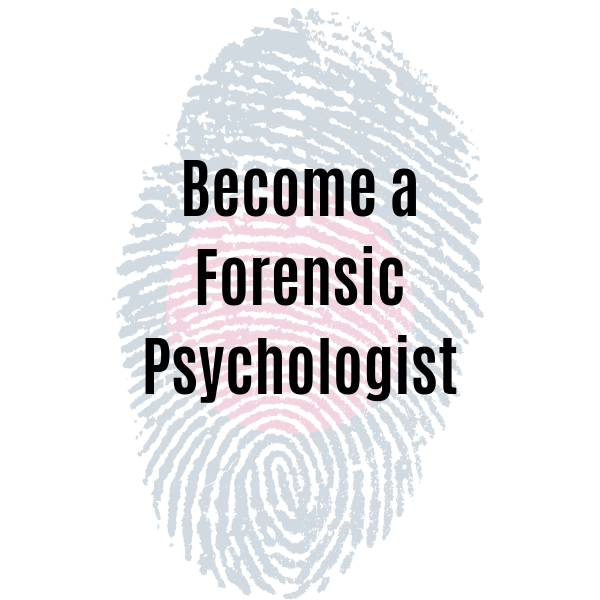Become a Forensic Psychologist