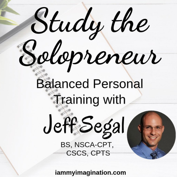 Study The Solopreneur – Balanced Personal Training with Jeff Segal