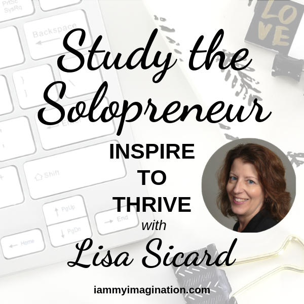 Study The Solopreneur – Inspire to Thrive with Lisa Sicard