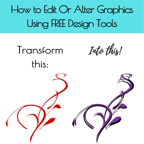 How to Edit Or Alter Graphics Using FREE Design Tools